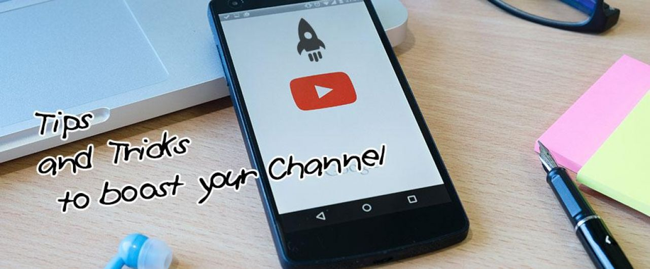 Tips and Tricks to boost your Channel